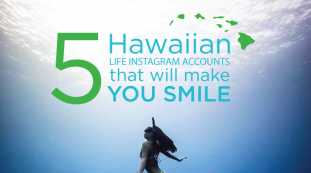 Hawaii Dental Service: 5 Hawaiian Life Instagram Accounts That Will Make You Smile